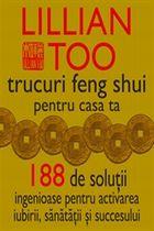 trucuri-feng-shui-pentru-casa-ta-188-de-solutii-ingenioase-pentru-activarea-iubirii-sanatatii-si-succesului
